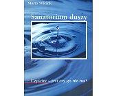 Szczegóły książki SANATORIUM DUSZY. CZYŚCIEC - JEST CZY GO NIE MA?