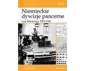 Szczegóły książki NIEMIECKIE DYWIZJE PANCERNE. LATA BLITZKRIEGU 1939-1940