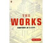Szczegóły książki THE WORKS  ANATOMY OF A CITY