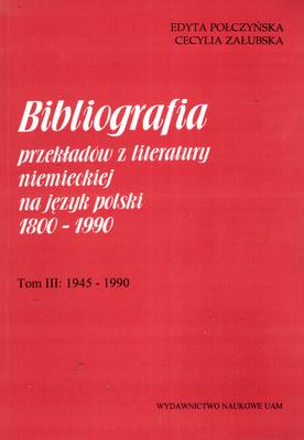 BIBLIOGRAFIA PRZEKŁADÓW Z LITERATURY NIEMIECKIEJ NA JĘZYK POLSKI