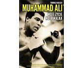 Szczegóły książki MUHAMMAD ALI. MOJE ŻYCIE MOJA WALKA