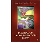Szczegóły książki PSYCHOLOGIA I PARAPSYCHOLOGIA SNÓW