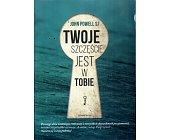 Szczegóły książki TWOJE SZCZĘŚCIE JEST W TOBIE