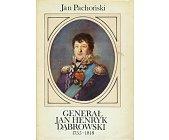 Szczegóły książki GENERAŁ JAN HENRYK DĄBROWSKI 1755-1818