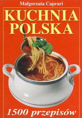 KUCHNIA POLSKA - 1500 PRZEPISÓW