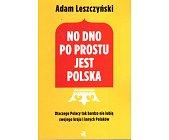 Szczegóły książki NO DNO PO PROSTU JEST POLSKA
