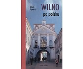 Szczegóły książki WILNO PO POLSKU