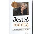 Szczegóły książki JESTEŚ MARKĄ. JAK ODNIEŚĆ SUKCES I POZOSTAĆ SOBĄ
