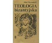 Szczegóły książki TEOLOGIA BIZANTYJSKA - HISTORIA I DOKTRYNA