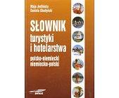 Szczegóły książki SŁOWNIK TURYSTYKI I HOTELARSTWA - POLSKO - NIEMIECKI - NIEMIECKO - POLSKI