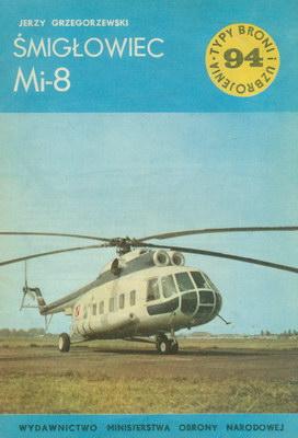 ŚMIGŁOWIEC MI-8 (TYPY BRONI I UZBROJENIA - ZESZYT 94)