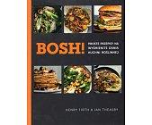 Szczegóły książki BOSH! PROSTE PRZEPISY NA WYŚMIENITE DANIA KUCHNI ROŚLINNEJ