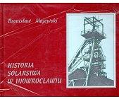 Szczegóły książki HISTORIA SOLARSTWA W INOWROCŁAWIU