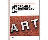 Szczegóły książki AFFORDABLE CONTEMPORARY ART: A GUIDE TO BUYING AND COLLECTING