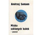 Szczegóły książki MISKA SZKLANYCH KULEK