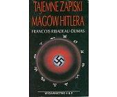 Szczegóły książki TAJEMNE ZAPISKI MAGÓW HITLERA