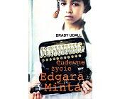 Szczegóły książki CUDOWNE ŻYCIE EDGARA MINTA