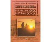 Szczegóły książki ENCYKLOPEDIA DZIKIEGO ZACHODU