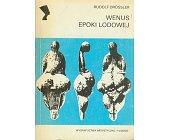 Szczegóły książki WENUS EPOKI LODOWEJ (SERIA NEFRETETE: ARCHEOLOGIA)