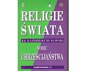 Szczegóły książki RELIGIE ŚWIATA WOBEC CHRZEŚCIJAŃSTWA