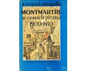 Szczegóły książki MONTMARTRE W CZASACH PICASSA 1900-1910