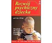 Szczegóły książki ROZWÓJ PSYCHICZNY DZIECKA OD 0 DO 10 LAT