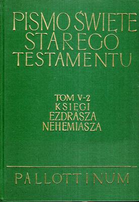 PISMO ŚWIĘTE STAREGO TESTAMENTU - KSIĘGI EZDRASZA, NEHEMIASZA