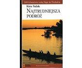 Szczegóły książki NAJTRUDNIEJSZA PODRÓŻ. 1000 KILOMETRÓW RZEKĄ NIGER DO TIMBUKTU