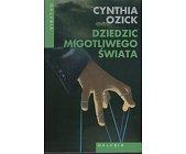 Szczegóły książki DZIEDZIC MIGOTLIWEGO ŚWIATA