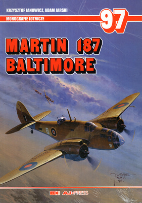 MARTIN 187 BALTIMORE - MONOGRAFIE LOTNICZE NR 97