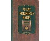 Szczegóły książki 70 LAT POLSKIEGO RADIA