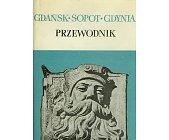 Szczegóły książki GDAŃSK, SOPOT, GDYNIA - PRZEWODNIK