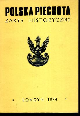 POLSKA PIECHOTA. ZARYS HISTORYCZNY