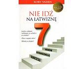 Szczegóły książki NIE IDŹ NA ŁATWIZNĘ. 7 KROKÓW DO PRAWDZIWEGO SUKCESU