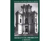 Szczegóły książki KATALOG ZABYTKÓW SZTUKI W POLSCE - TOM 11 ZESZYT 1 - WOJEWÓDZTWO BIAŁOSTOCKIE