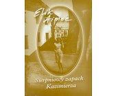 Szczegóły książki SIERPNIOWY ZAPACH KAZIMIERZA