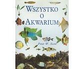 Szczegóły książki WSZYSTKO O AKWARIUM