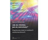 Szczegóły książki JAK SIĘ RÓŻNIMY, JAK SIĘ ZMIENIAMY?
