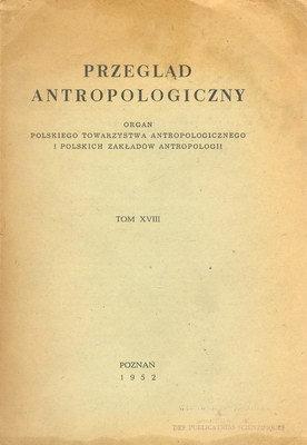 PRZEGLĄD ANTROPOLOGICZNY - TOM XVIII