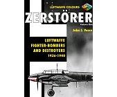 Szczegóły książki ZERSTORER LUFTWAFFE FIGHTER-BOMBERS AND DESTROYERS 1936-40