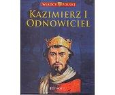 Szczegóły książki WŁADCY POLSKI. KAZIMIERZ ODNOWICIEL
