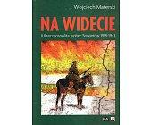 Szczegóły książki NA WIDECIE - II RZECZPOSPOLITA WOBEC SOWIETÓW 1918 - 1943