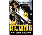 Szczegóły książki STEVEN TYLER-WKURZA WAS HAŁAS W MOJEJ GŁOWIE? ROCKOWE WSPOMNIENIA