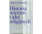 Szczegóły książki HISTORIA WIERZEŃ I IDEI RELIGIJNYCH - 3 TOMY