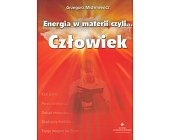 Szczegóły książki ENERGIA W MATERII CZYLI ... CZŁOWIEK