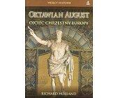 Szczegóły książki OKTAWIAN AUGUST - OJCIEC CHRZESTNY EUROPY