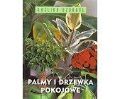 Szczegóły książki PALMY I DRZEWKA POKOJOWE