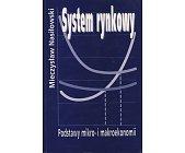 Szczegóły książki SYSTEM RYNKOWY - PODSTAWY MIKRO- I MAKROEKONOMII