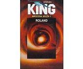 Szczegóły książki CYKL MROCZNA WIEŻA - TOM 1 - ROLAND