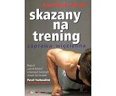 Szczegóły książki SKAZANY NA TRENING - ZAPRAWA WIĘZIENNA